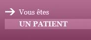 Vous êtes un patient